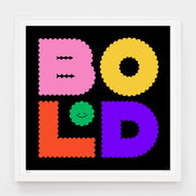 Be Bold - Evermade