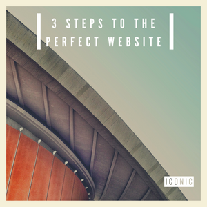 3 Steps to the Perfect Website (Free Video Tutorial)