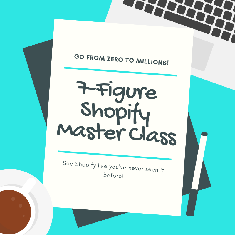 7-Figure Shopify Master Class