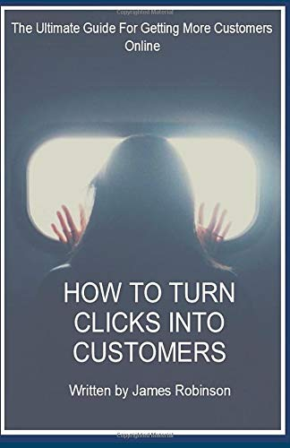 How To Turn Clicks Into Customers