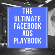 Load image into Gallery viewer, The Ultimate Facebook Ads Playbook