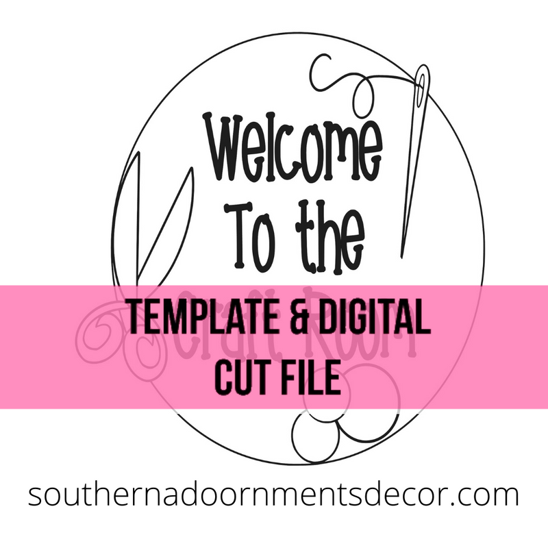 Welcome To The Craft Room Template & Digital Cut File