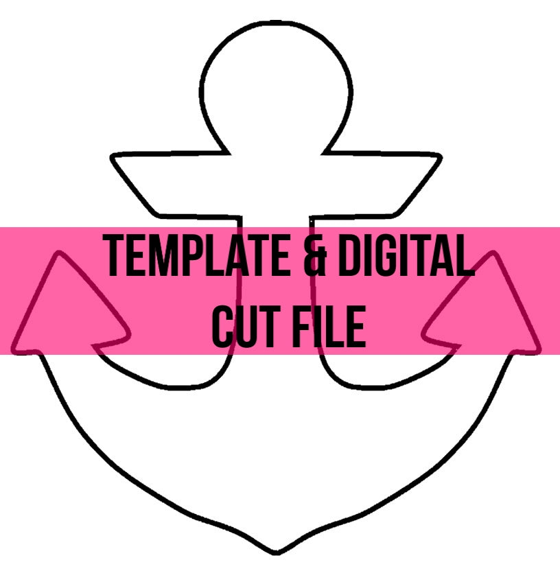 Anchor Template & Digital Cut File