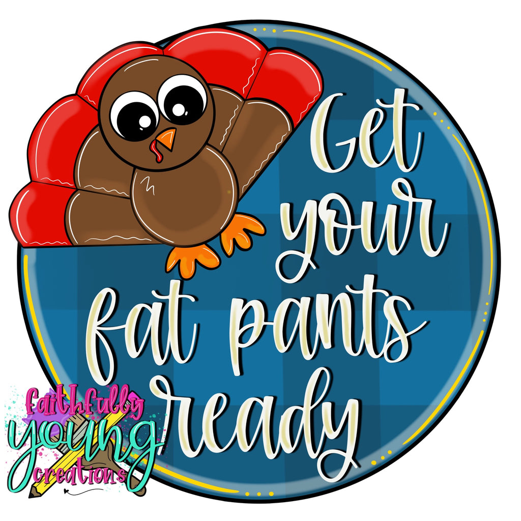 Get Your Fat Pants Ready Template File