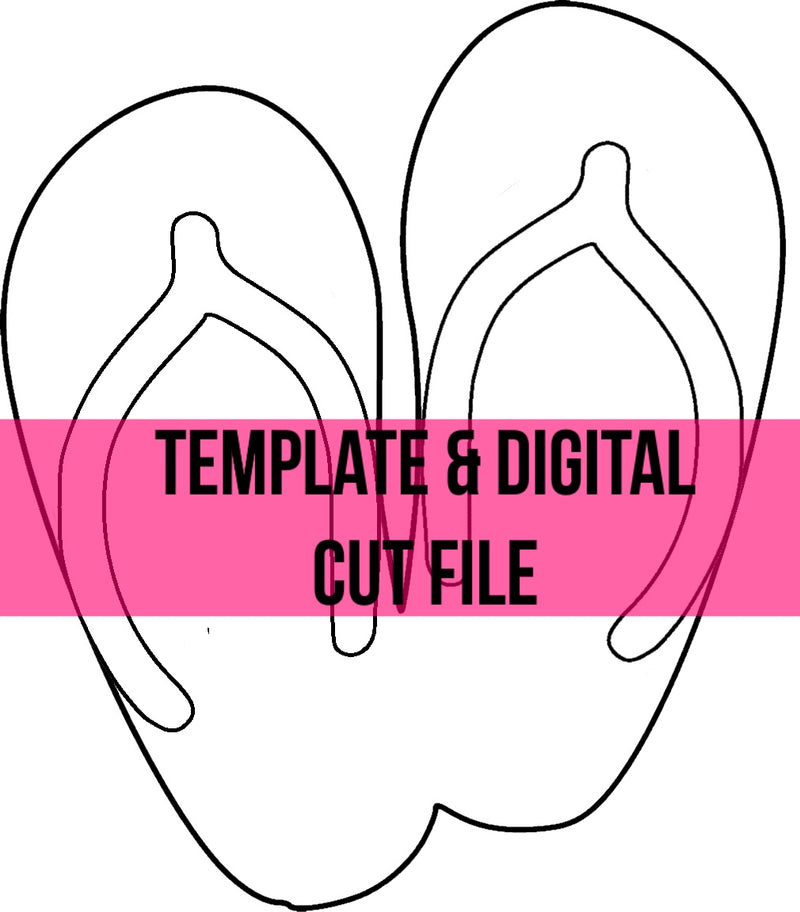 Flip Flops Template & Digital Cut File