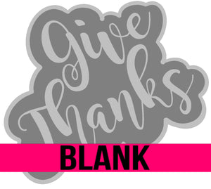 Give Thanks Etched BLANK Ornament, Attachment or Door Hanger