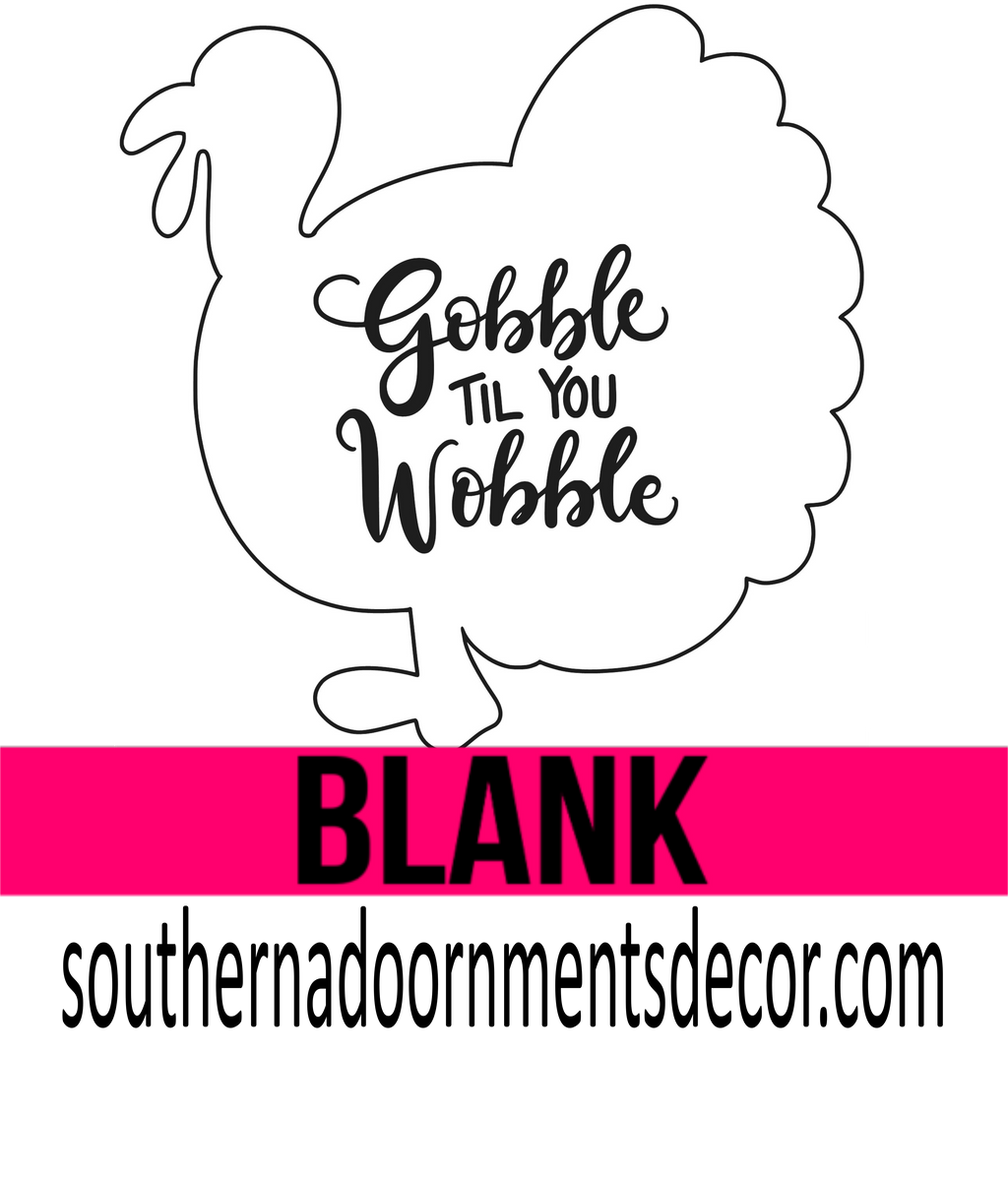Gobble Til You Wobble Turkey BLANK