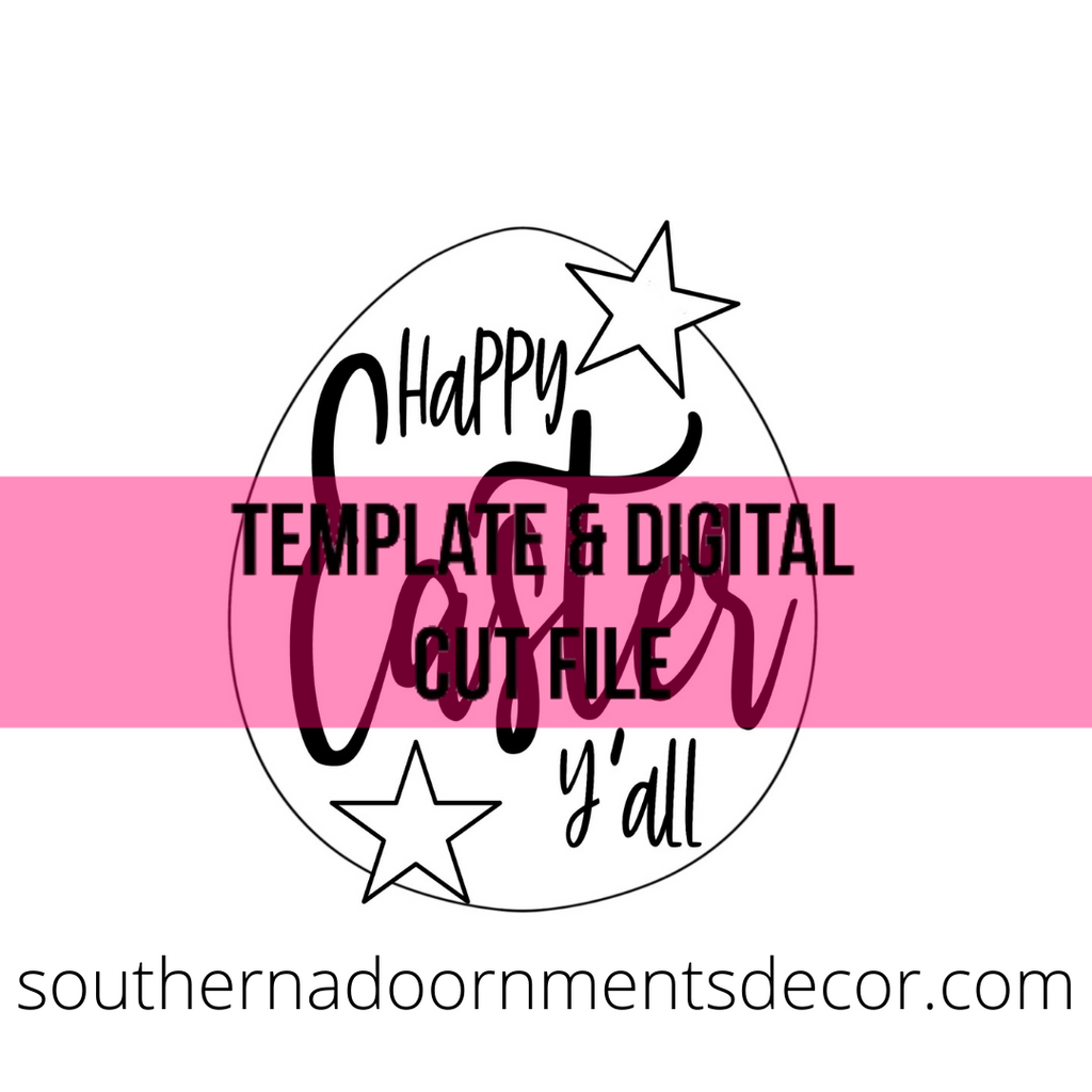 Happy Easter Y'all Template & Digital Cut File
