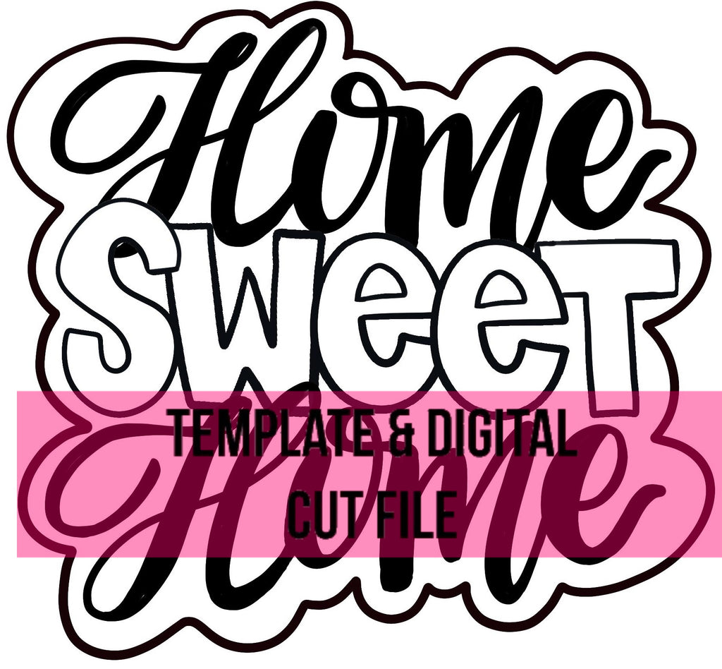 Home Sweet Home Bubble Template & Digital Cut File