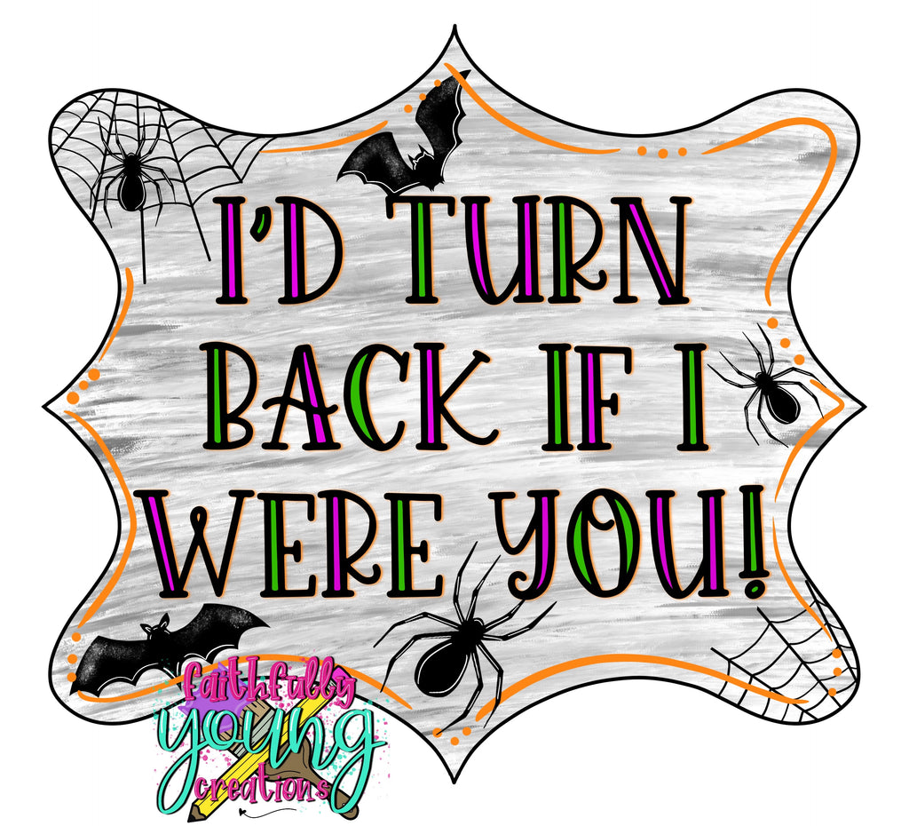 I'd Turn Back Cobweb Halloween Sign Template File