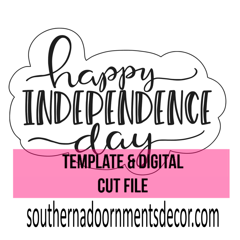 Happy Independence Day Template & Digital Cut File