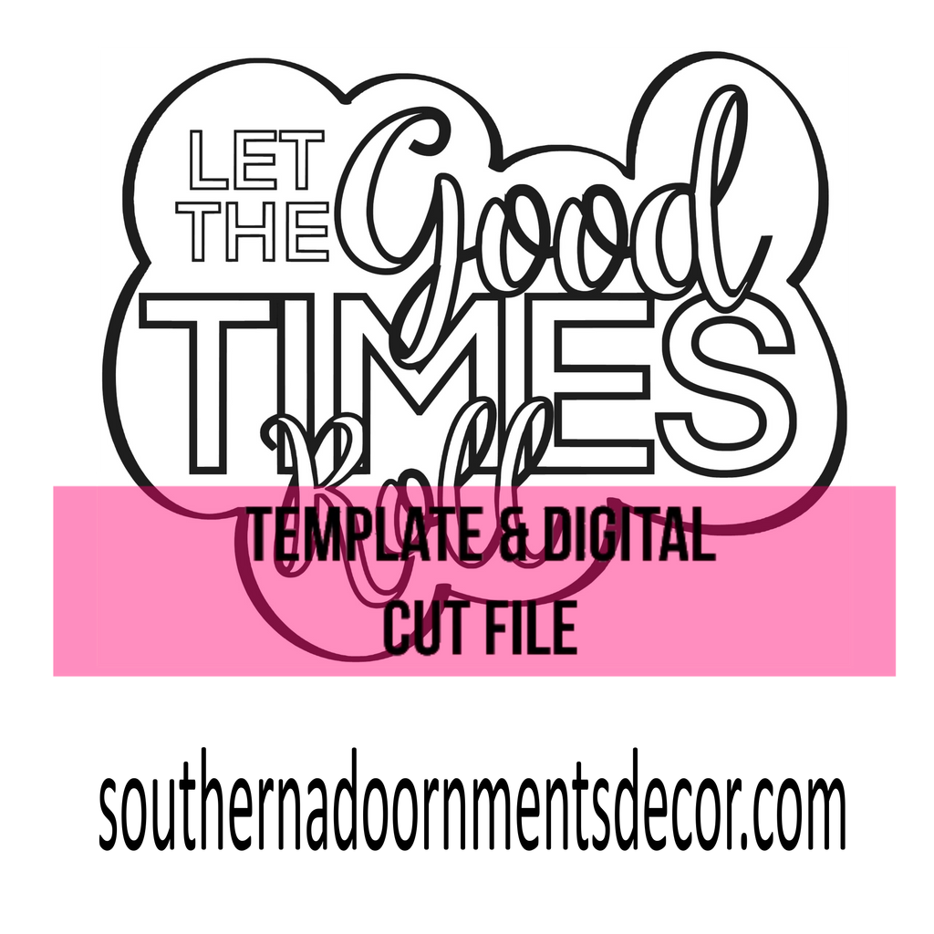 Let the Good Times Roll Template & Digital Cut File