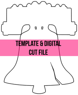 Liberty Bell Template & Digital Cut File