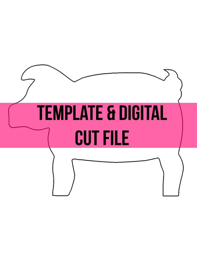 Pig Template & Digital Cut File