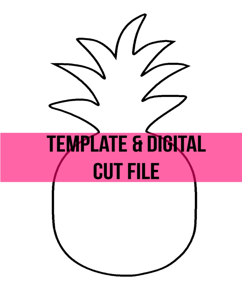 Pineapple Template & Digital Cut File