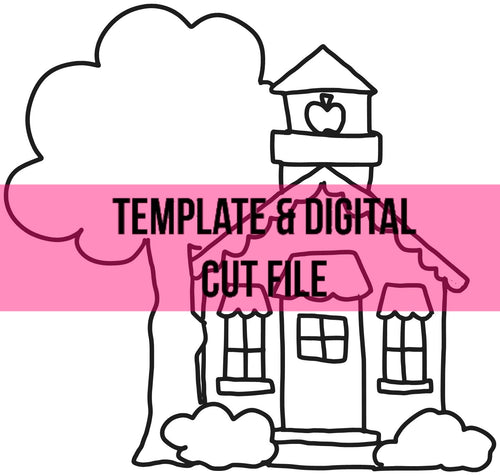 School House Template & Digital Cut File