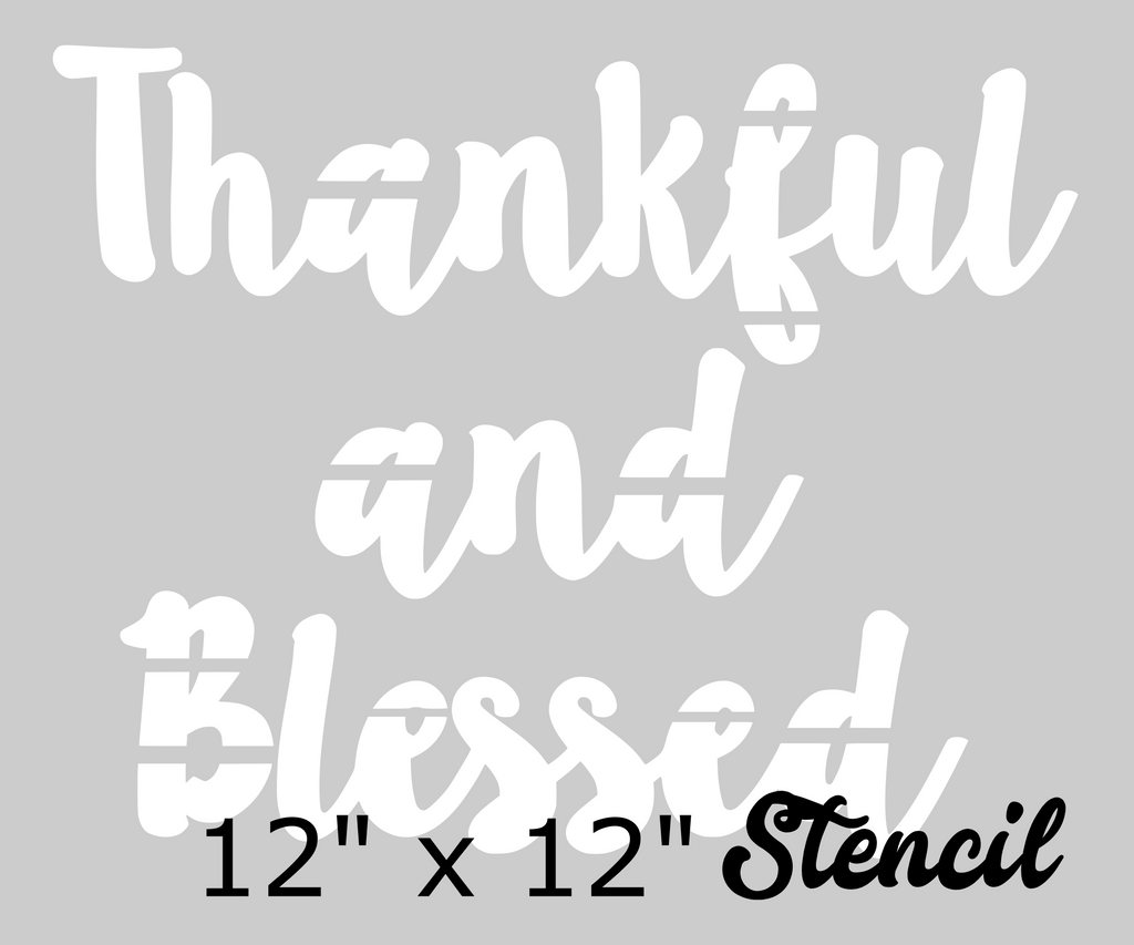 "Thankful & Blessed 12"" x 12"" Stencil"