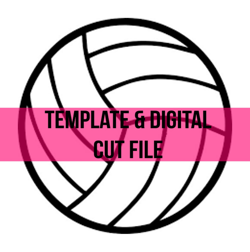 Volleyball Template & Digital Cut File