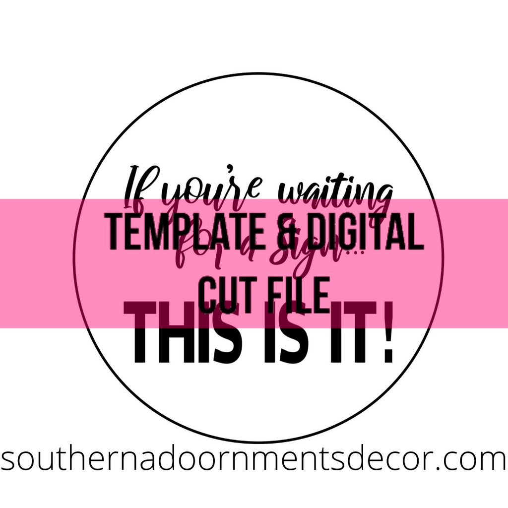 Waiting for a Sign Template & Digital Cut File