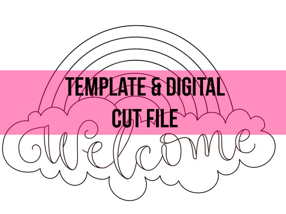 Welcome Rainbow Template & Digital Cut File