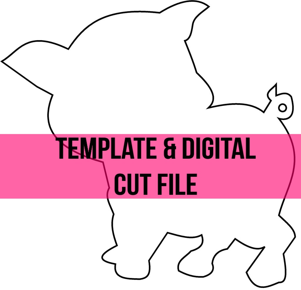 Wilber the Pig Template & Digital Cut File