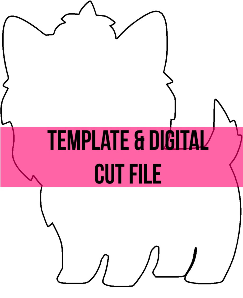 Yorkie Template & Digital Cut File