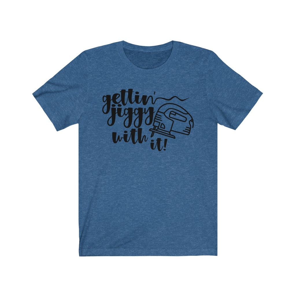 Gettin' Jiggy with It Tee