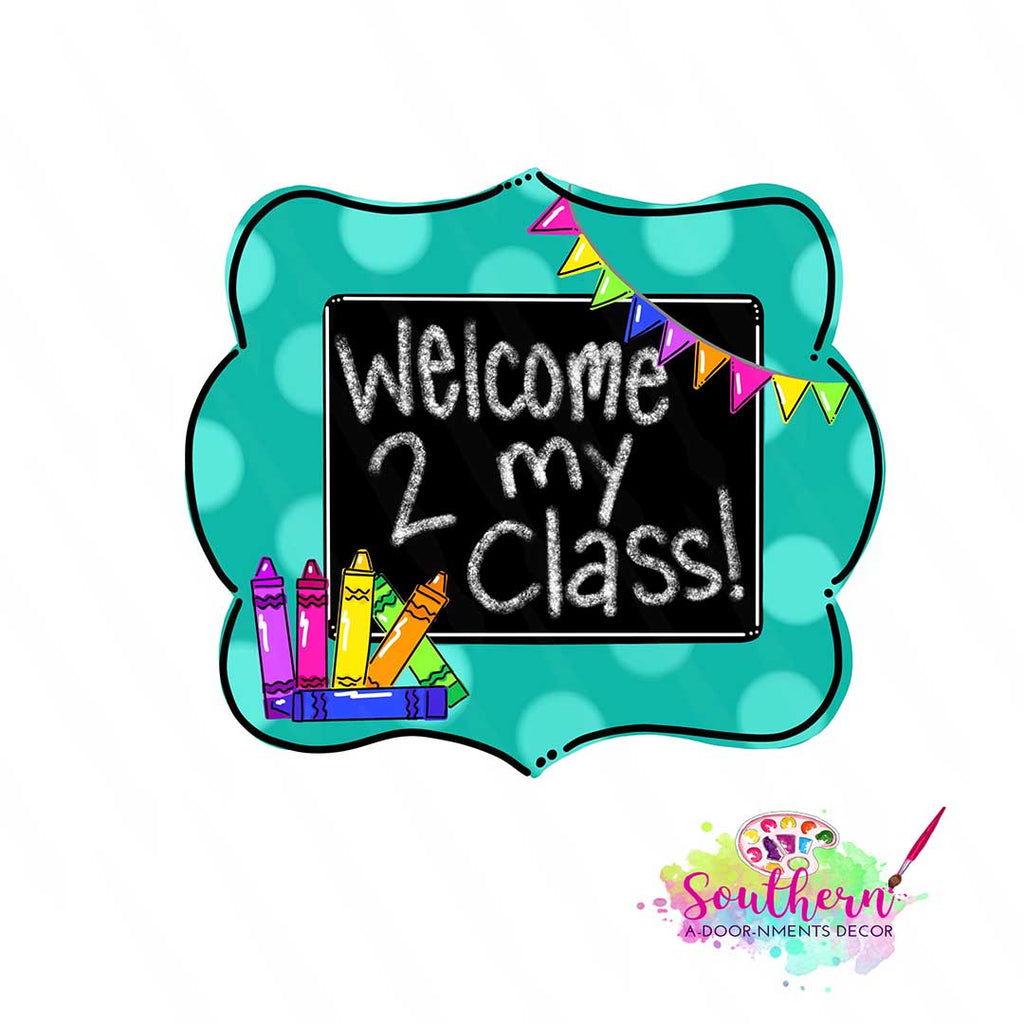 BLANK Classroom Welcome Sign Ornament, Attachment or Door Hanger