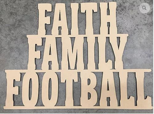 Faith/Family/Football Wooden BLANK