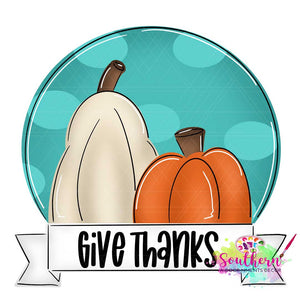 Give Thanks Pumpkins Circle Template & Digital Cut File
