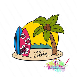 Life's A Beach Template & Digital Cut File