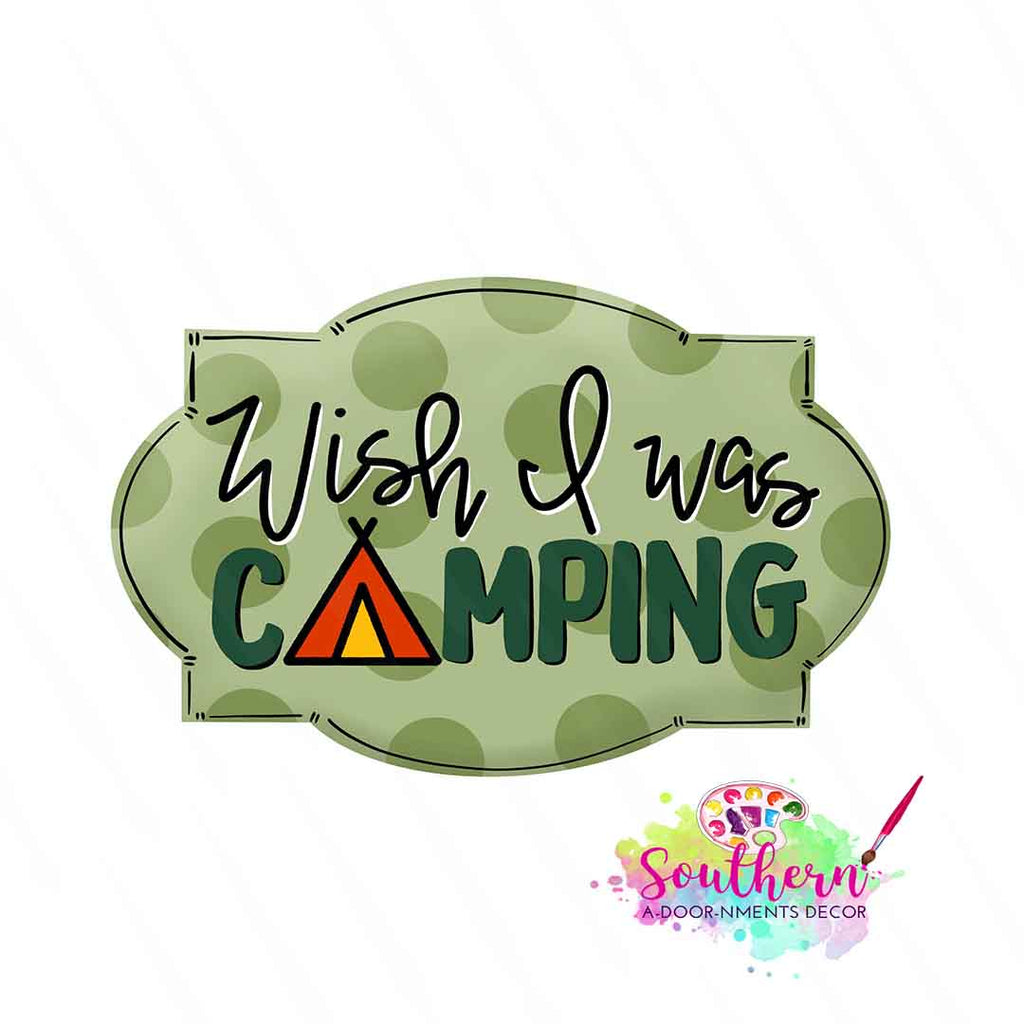 Wish I was Camping Template & Digital Cut File
