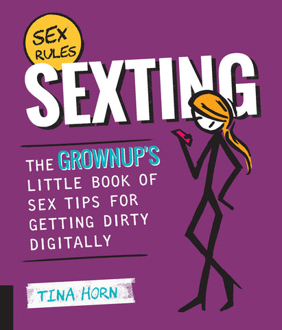 sexting, how to sext book, sex book, adult book, grownup tips for sexting, tina horn