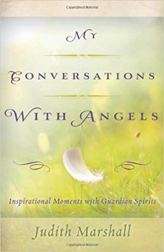 My Conversations With Angels by Judith Marshall