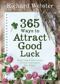 365 Ways To Attract Good Luck By Richard Webster