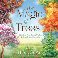 The Magic of Trees by Tess Whitehorse