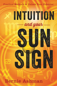 Intuition and Your Sun Sign by Bernie Ashman
