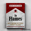 We Are Going Down In Flames | Pop Art | Canvas Poster