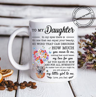 Daughet Coffee Mug Gifts - Gift For Daugher