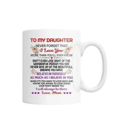 To My Daughter White Coffee Mug