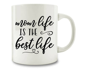 Mom Life Is The Best Life Coffee Mug