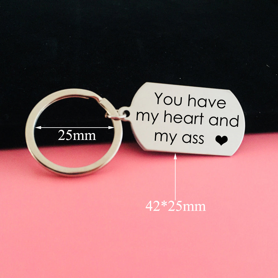 Engraved You have My Heart and My Ass Stainless Keychain