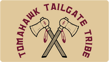 Load image into Gallery viewer, Tomahawk Tailgate Tribe