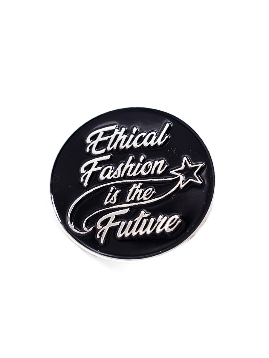 Ethical Fashion Is the Future Enamel Pin