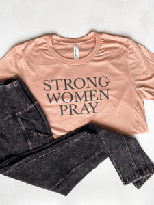 Strong Women Pray Graphic tee