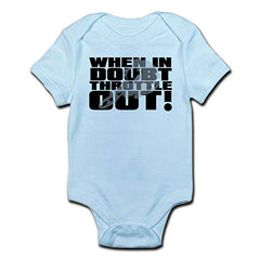 When in Doubt Throttle it Out Infant Onesie