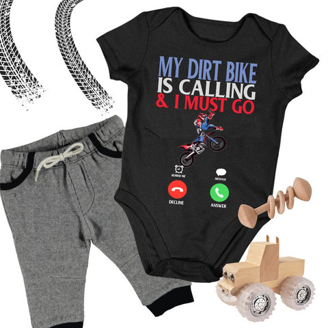 Baby Dirt Bike Onesie - My Dirt Bike Is Calling & I Must Go - Baby Bodysuit