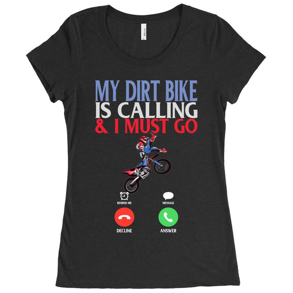 Womens Motocross Shirt - My Dirt Bike Is Calling & I Must Go - Women's Fitted Shirt-Ladies Classic Tees-Fast Life - Full Throttle