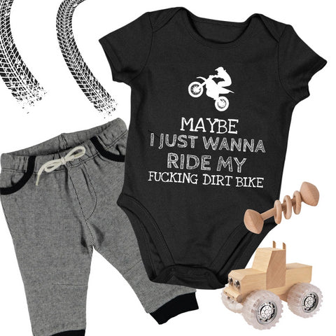 Funny Motocross Baby Onesie - Adult Humor - Maybe I Just Wanna Ride My Fucking Dirt Bike - Offensive Onesies - Funny Baby Onesie