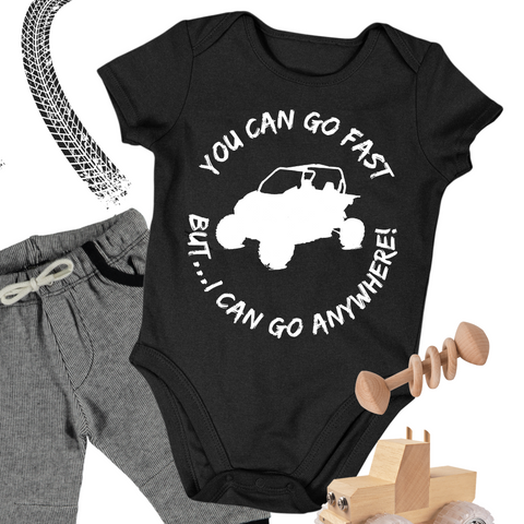 You Can Go Fast But I Can Go Anywhere UTV Baby Onesie Bodysuit
